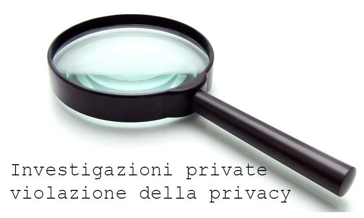 Investigazioni private violazione della privacy