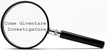 come diventare investigatore